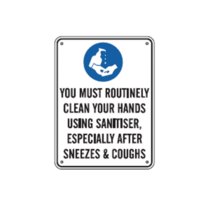 You Must Routinely Clean Your Hands Using Sanitiser sign