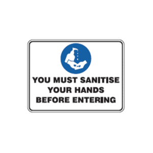 You Must Sanitise Your Hands Before Entering sign